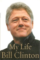 My Life (signed by the author, former president, possible future First Gentleman, with pictorial Clinton Presidential Center bookmark laid in)). American, Bill Clinton.