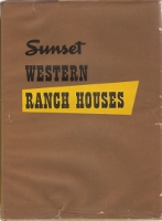 Sunset Western Ranch Houses. Building as Envelope, in collaboration Editorial Staff of Sunset Magazine, Cliff May.