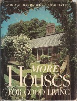 More Houses for Good Living. Pattern Book, Robert E. Minot Richard Wills, Warren J. Rohter.