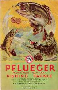 Pflueger Fishing Tackle. Fishing tackle, trade catalog The Enterprise Manufacturing Company.