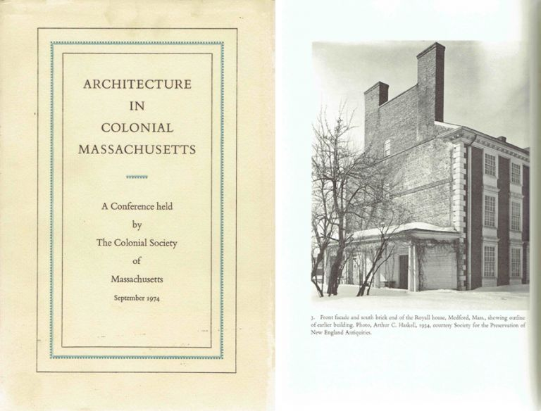 Architecture in Colonial Massachusetts; A Conference Held by the Colonial Society of Massachusetts September 19 and 20, 1974; Volume 51. Architecture, Abbot Lowell Cummings.