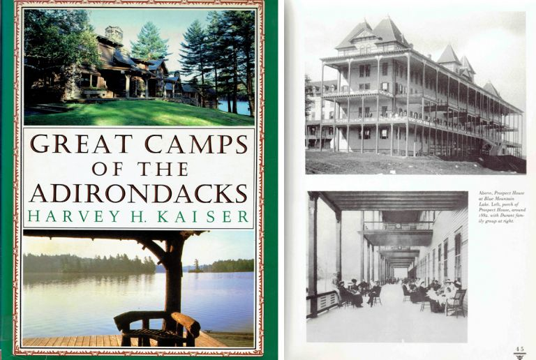 Great Camps of the Adirondacks. Building as Envelope, Harvey H. Kaiser.