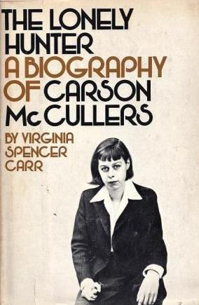 The Lonely Hunter, A Biography of Carson McCullers; with laid-in typed postcard from Carsons and Reeves to her psychiatrist and friend, Dr. William Mayer, postmarked and dated April 30, 1952 from Florence. Biography, Virginia Spencer Carr.