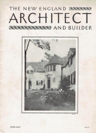 The New England Architect and Builder, April-May, 1933.