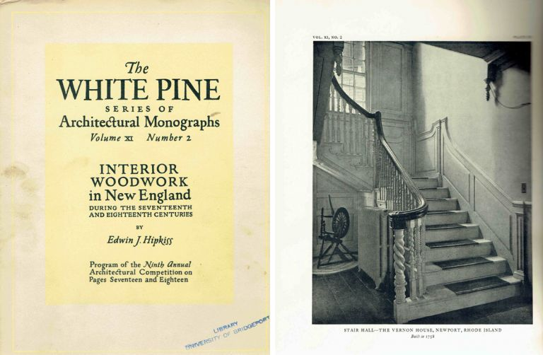 Interior Woodwork in New England During the Seventeenth and Eighteenth Centuries (The White Pine Series of Architectural Monographs, Volume XI, Number 2). Architecture, Edwin J. Hipkiss.