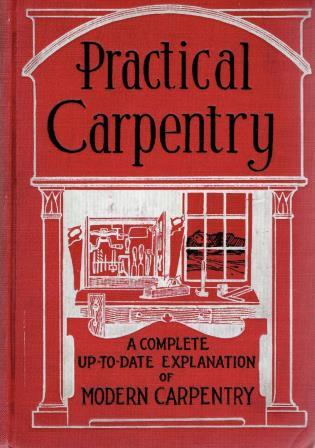 Practical Carpentry (2 volume set). Carpentry, Woods, Reuther.