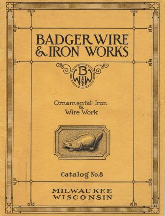 Ornamental Iron and Wire Work, Catalog No. 8. Metal, Badger Wire, Iron Works.