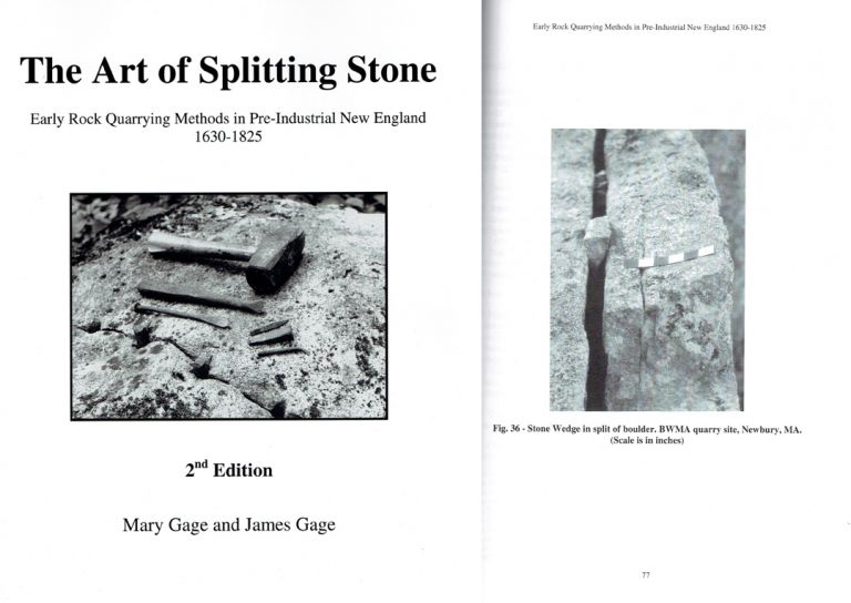 The Art of Splitting Stone: Early Rock Quarrying Methods in Pre-Industrial New England 1630-1825. Masonry, Mary Gage, James Gage.