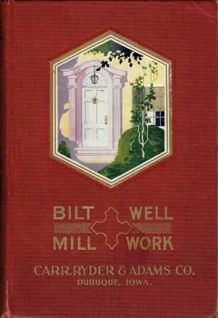 Bilt Well Mill Work Catalog 35. Millwork, Ryder Carr, Adams Co.