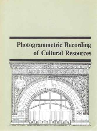 Photogrammetric Recording of Cultural Resources. Conservation, Perry E. Borchers.