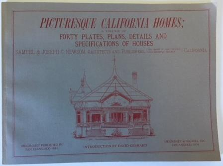 Picturesque California Houses; A Volume of 40 Plates, Plans, Details and Specifications of Houses. California, Samuel Newsom, Joseph C.