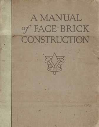 A Manual of Face Brick Construction. Pattern Book, American Face Brick Assn.