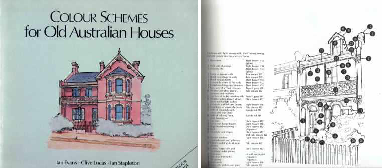Colour Schemes for Old Australian Houses. Paint, Ian Evans, Clive Lucas, Ian Stapleton.