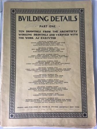 Building Details, Parts 1, 3, 6, 7, 8, 10, 11 (incomplete). Building Specifications, Frank M. Snyder.