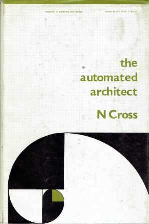 The Automated Architect; Human and Machine Roles in Design. Engineering, Nigel Cross.