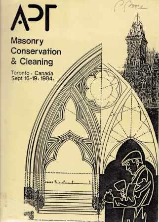 Masonry Conservation and Cleaning; APT Pre-Conference Training Course, Toronto, Canada, Sept. 16-19, 1984. Masonry, Association for Preservation Technology.