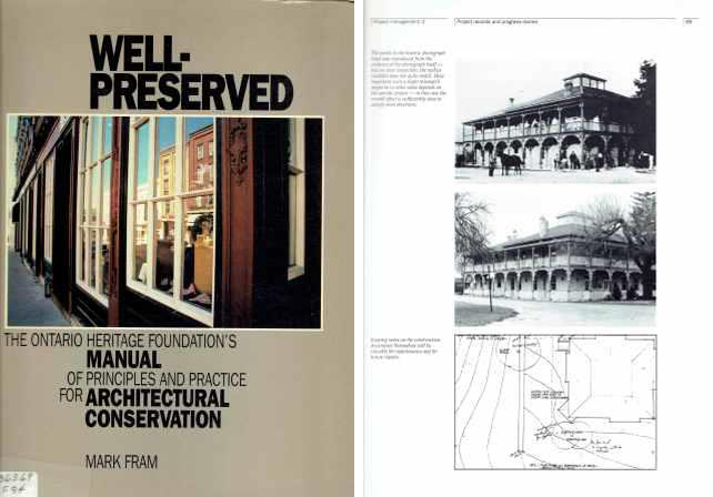 Well-Preserved; The Ontario Heritage Foundation's Manual of Principles and Practice for Architectural Conservation. Conservation, Mark Fram.