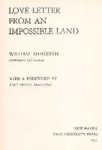Love Letter From an Impossible Land. Poetry, William Meredith.