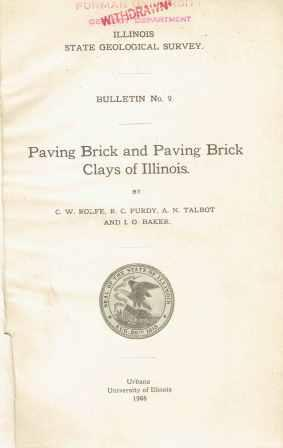Paving Brick and Paving Brick Clays of Illinois; Bulletin #9. Brick, C. W. Rolfe, A. N., Talbot, R. C., Purdy, I. O. Baker.