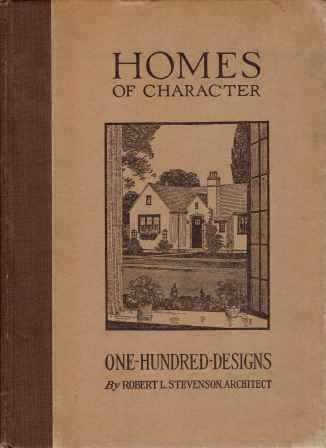 Homes of Character: One Hundred Designs. Pattern Book, Robert L. Stevenson.