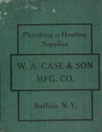 Catalog C. Plumbing, W. A. Case, Son Manufacturing Company.