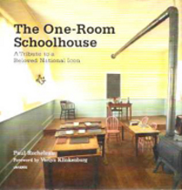 The One-Room Schoolhouse : A Tribute to a Beloved National Icon. Building as Envelope, Paul Rocheleau.