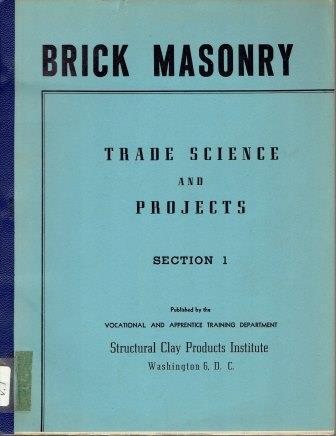Brick Masonry (Sections I, II, III). Masonry, Structural Clay Products Institute.