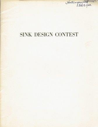 Sink Design Contest; Results of a competition for a design for a kitchen sink to be manufactured of Monel Metal as announced and conducted by the Art Alliance of America. Kitchens, Inc The International Nickel Company.