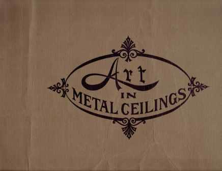 Art in Metal Ceilings. Metal, Canton Steel Ceiling Co.