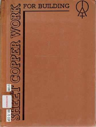 Sheet Copper Work For Building; A Practical Handbook. Metal, Copper Development Association.