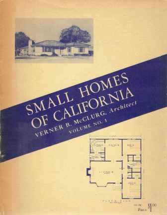 Small Homes of California; Volume 1. Pattern Book, Verner B. McClurg, Architect.