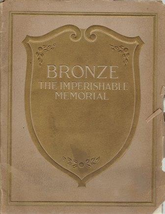 Bronze: The Imperishable Memorial. Metal, The Flour City Ornamental Iron Company.