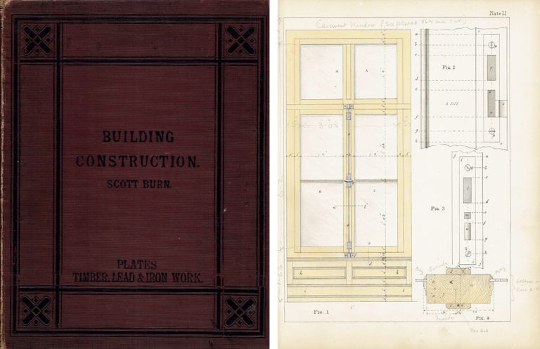 Building Construction; Showing the Employment of Timber, Lead, and Iron Work, in the Practical Construction of Buildings. Vol. II - Plates. Collins' Advanced Science Series. Building Trades, R. Scott Burn.