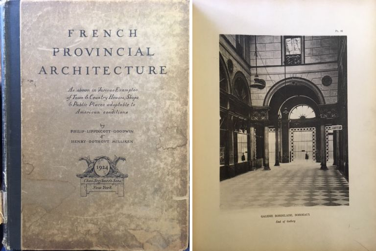 French Provincial Architecture; As shown in various examples of town & country houses,shops & public places adaptable to American conditions. International, Philip Lippincott Goodwin, Henry Oothovt Milliken.