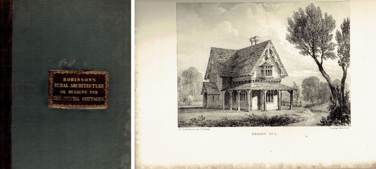 Rural Architecture; a series of designs for ornamental cottages. Pattern Book, P. F. Robinson, Peter Frederick.