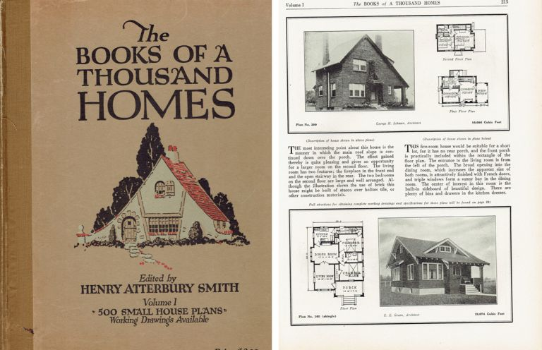 The Books of a Thousand Homes, Vol. I: 500 Small House Plans; Volume I containing 500 plans of Moderate Cost 3 to 8 Room Houses: Working Drawings & Specifications Available. Pattern Books, Henry Atterbury Smith.