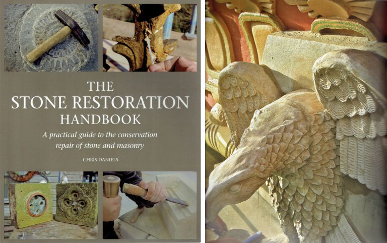 The Stone Restoration Handbook: A Practical Guide to the Conservation Repair of Stone and Masonry. Stone, Chris Daniels.