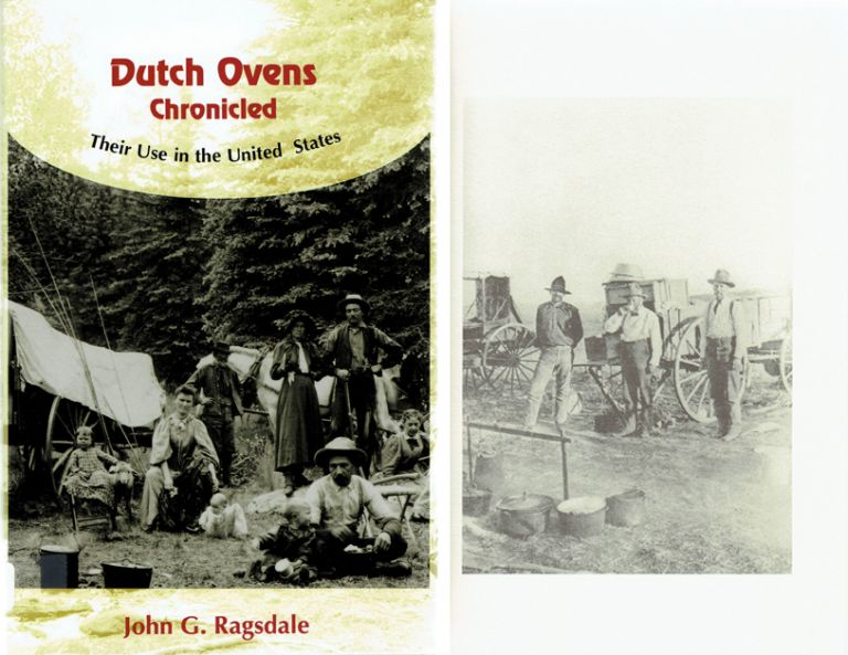Dutch Ovens Chronicled: Their Use in the United States. Americana, John G. Ragsdale.