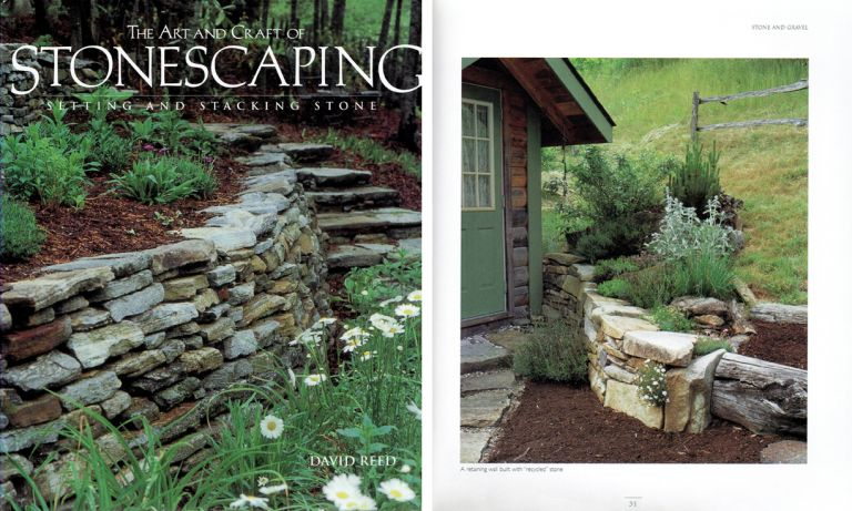 The Art and Craft of Stonescaping; Setting and Stacking Stone. Masonry, David Reed.