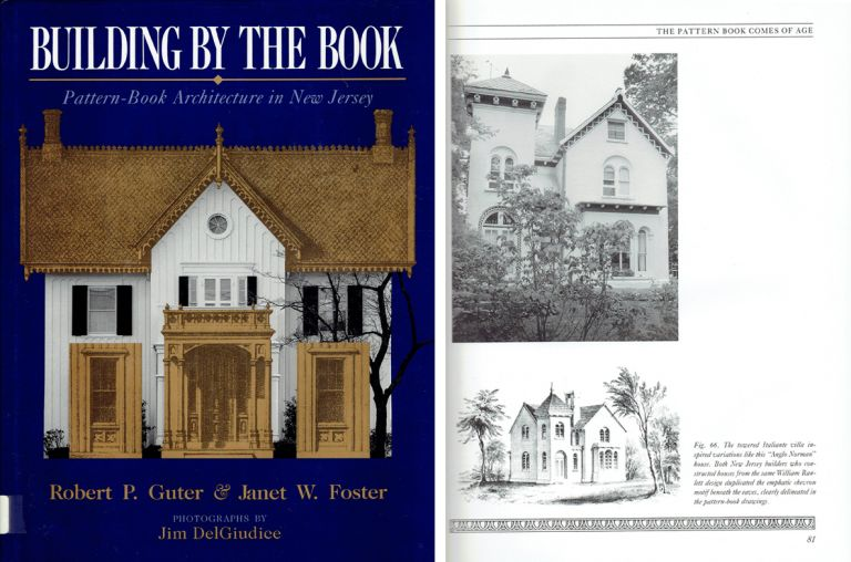 Building by the Book: Pattern Book Architecture in New Jersey. Architectural History, Robert P. Guter, Janet W. Foster.