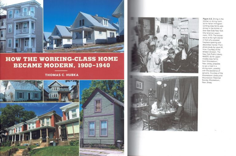 How the Working-Class House Became Modern, 1900-1940. Architectural History, Thomas C. Hubka.