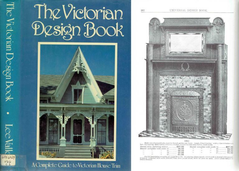 The Victorian Design Book; A Complete Guide to Victorian House Trim. Millwork, Ltd Lee Valley Tools, publisher.
