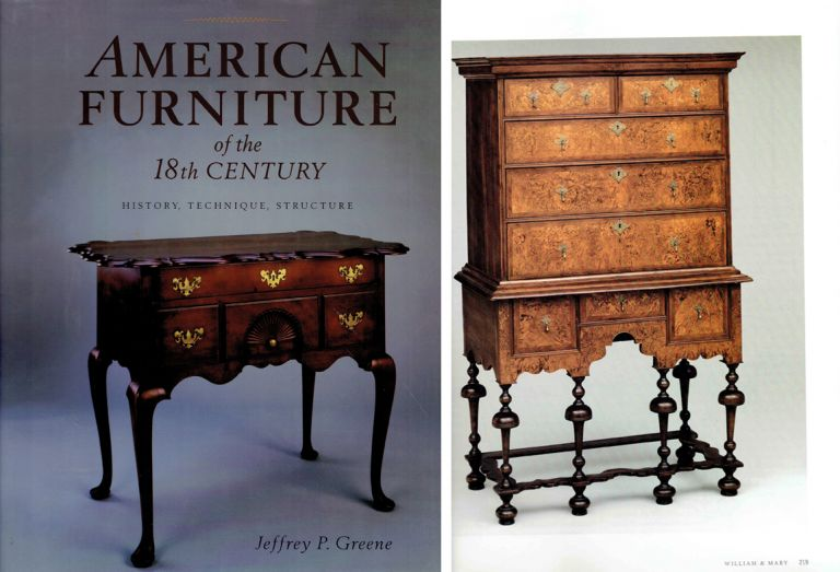 American Furniture of the 18th Century; History, Technique, Structure. Furniture, Jeffrey P. Greene.