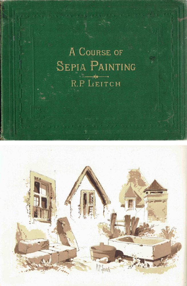 A Course of Sepia Painting. Art, R. P. Leitch.