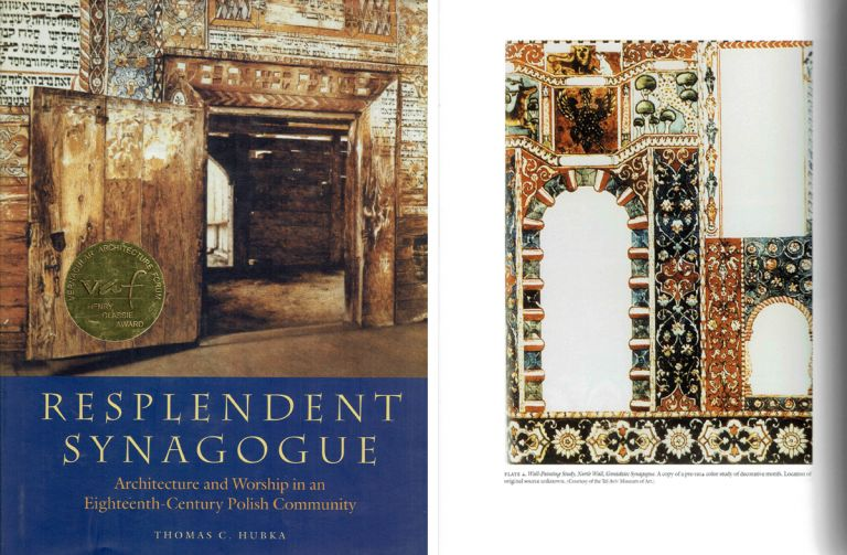 Resplendent Synagogue: Architecture and Worship in an Eighteenth-Century Polish Community (Tauber Institute for the Study of European Jewry Series)(signed and with a drawing by the author). Building as Envelope, Thomas C. Hubka.