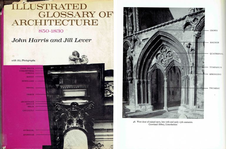 Illustrated Glossary of Architecture 850-1830. Architecture, John Harris, Jill Lever.
