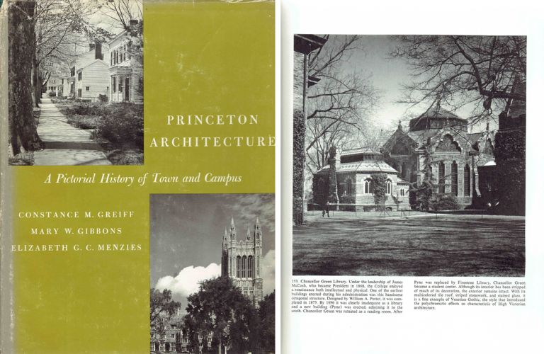 Princeton Architecture - signed by author Constance Grieff; A Pictorial History of Town and Campus. Architectural History, Constance M. Grieff, Mary W. Gibbons, Elizabeth G. C. Menzies.