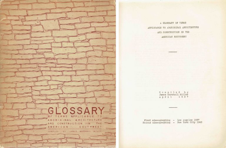Glossary of Terms Applicable to Aboriginal Architecture and Construction in the American Southwest. Southwestern US, James Marshall Miller.