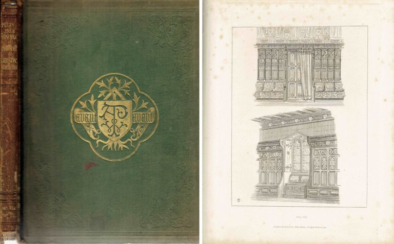 The True Principles of Pointed or Christian Architecture ; set forth in two lectures delivered at St. Marie's, Oscott. Architectural History, Augustus Welby Pugin.