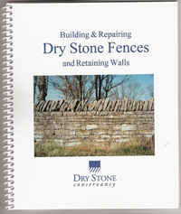 Building & Repairing Dry Stone Fences and Retaining Walls. Masonry, Dry Stone Conservancy Staff.